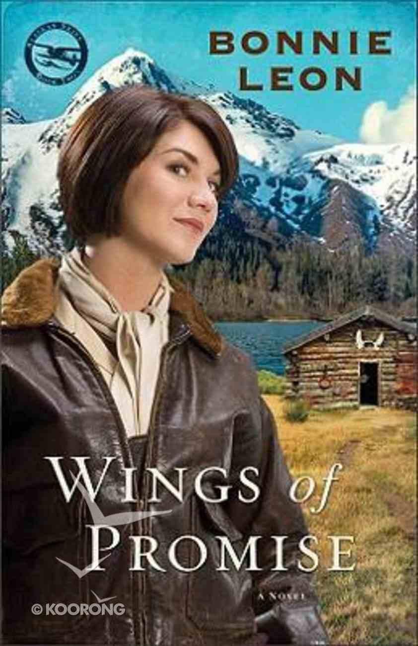 Wings of Promise (#02 in Alaskan Skies Series) Paperback