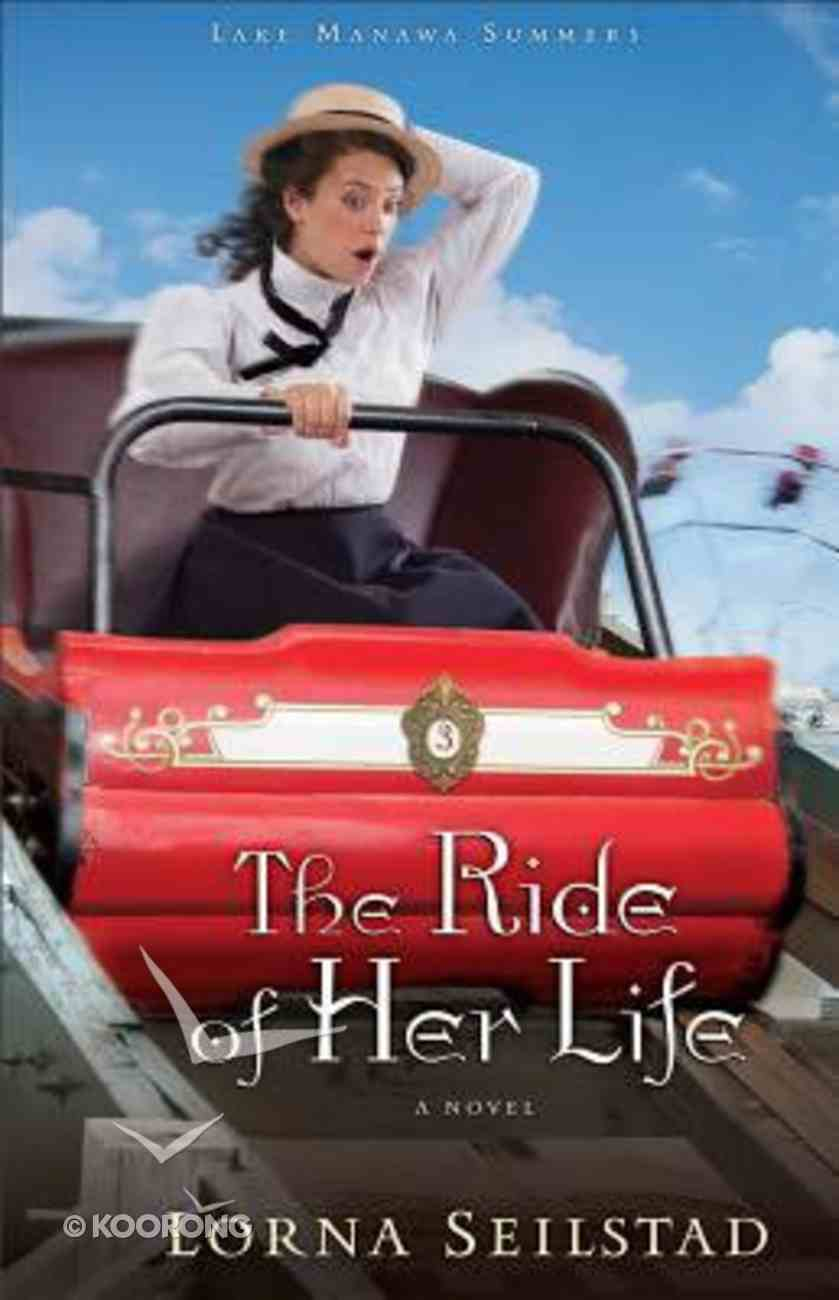 The Ride of Her Life (#03 in Lake Manawa Summers Series) Paperback