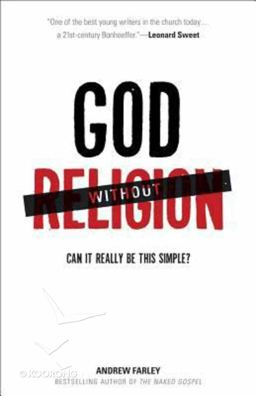 God Without Religion: Can It Really Be This Simple? Paperback