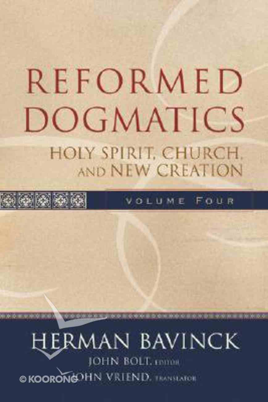Holy Spirit, Church and New Creation (#4 in Reformed Dogmatics Series) Hardback