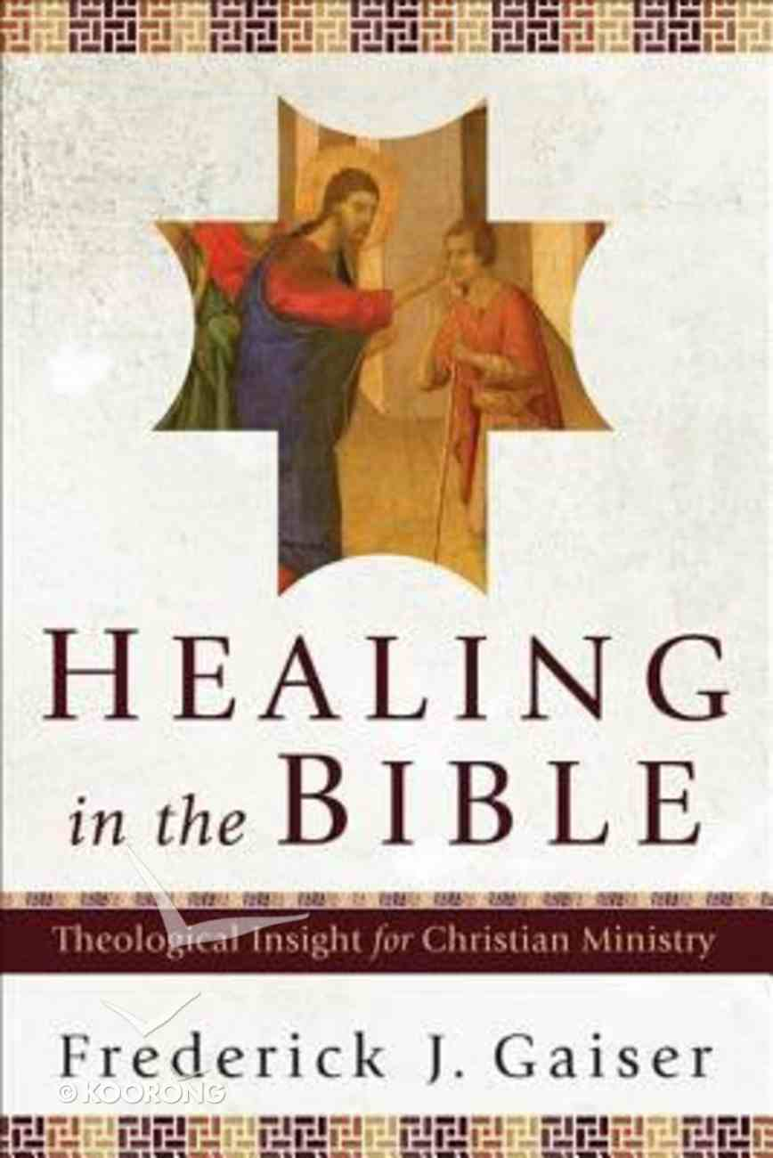 Healing in the Bible Paperback