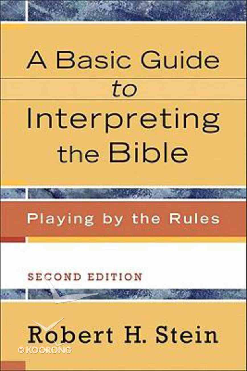 Basic Guide to Interpreting the Bible: Playing By the Rules (2nd Edition) Paperback