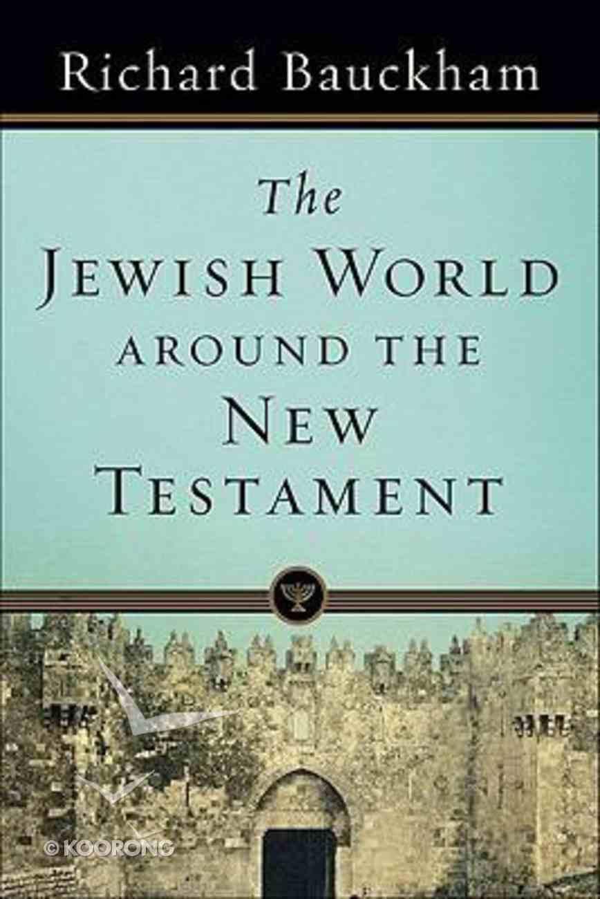 The Jewish World Around the New Testament Paperback