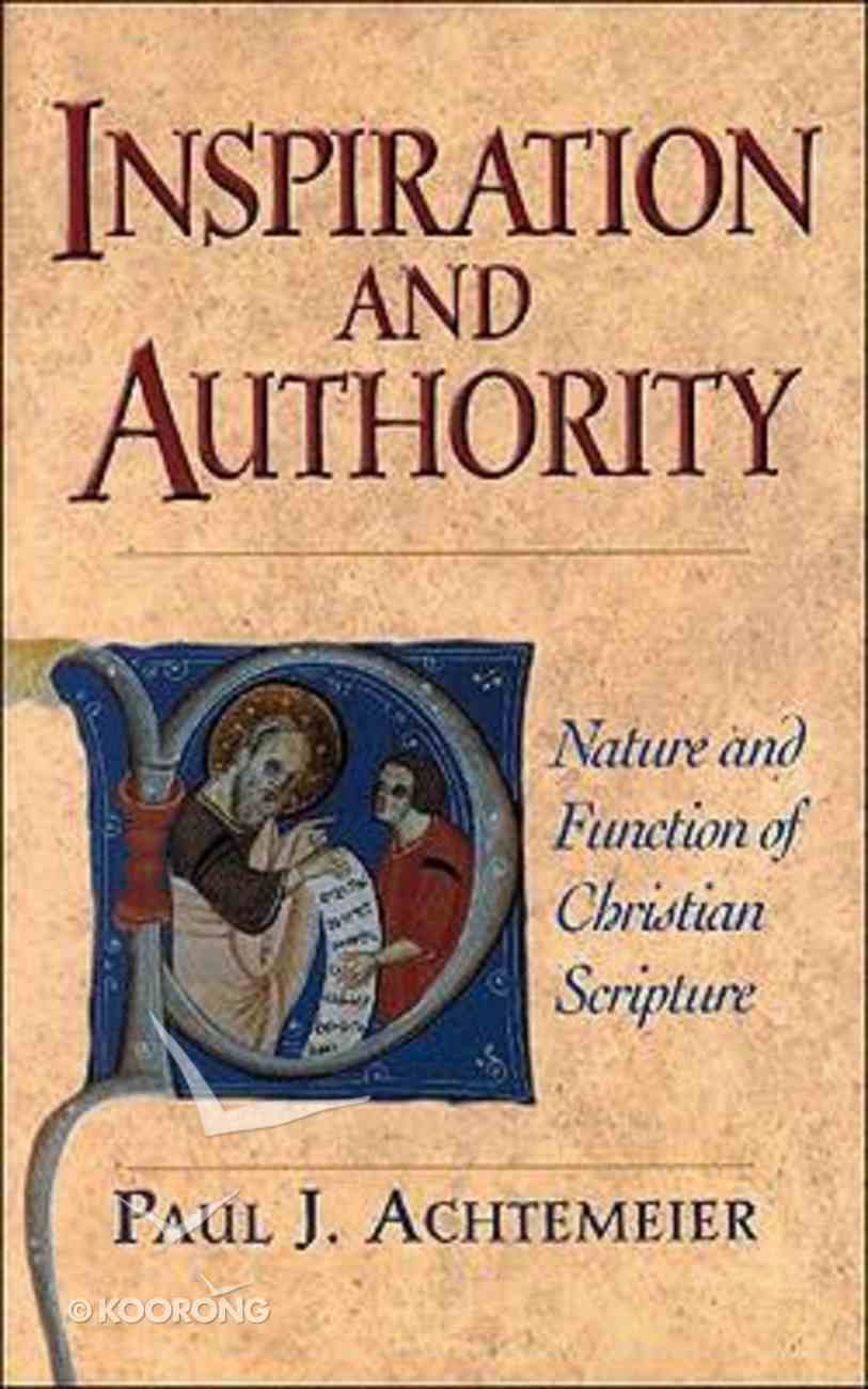 Inspiration and Authority: Nature and Function of Christian Scripture Paperback