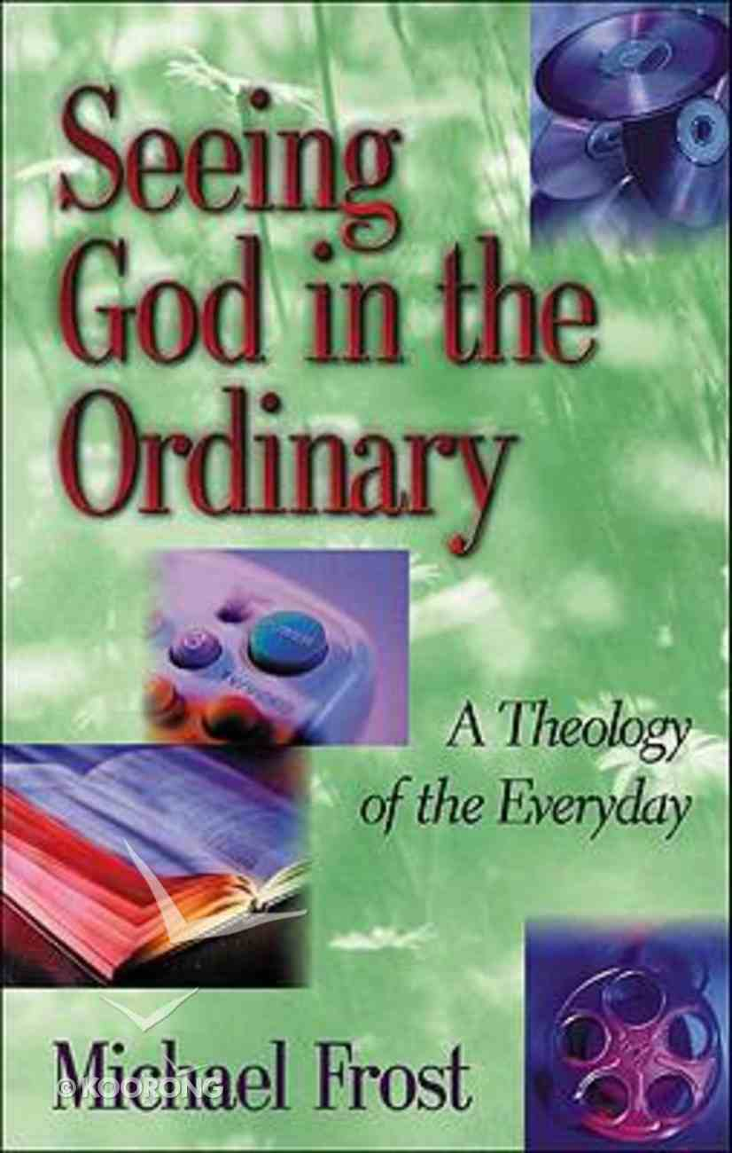Seeing God in the Ordinary Paperback