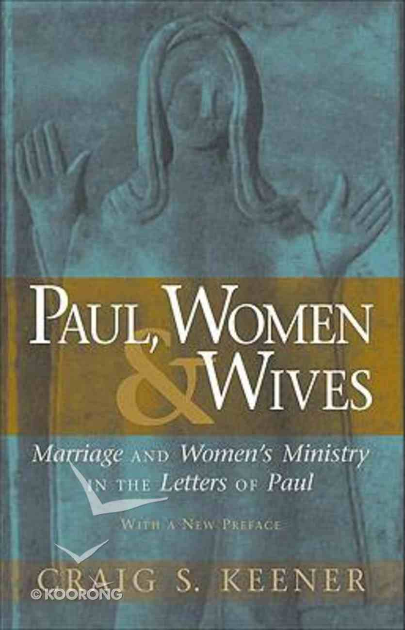 Paul, Women, and Wives Paperback