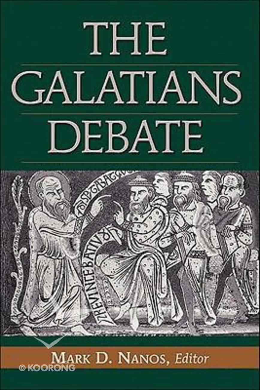 The Galatians Debate: Contemporary Issues in Rhetorical and Historical Interpretation Hardback