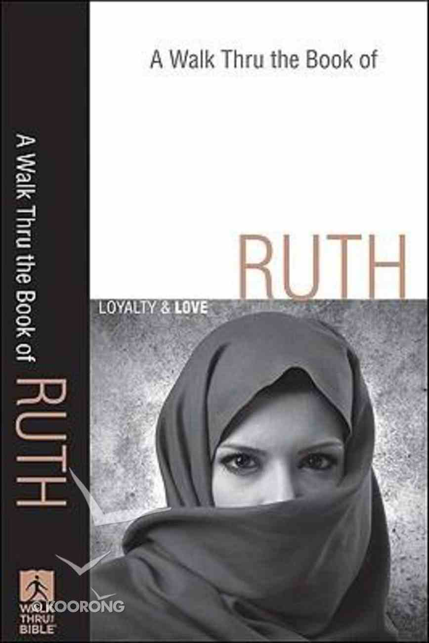 A Walk Thru the Book of Ruth (Walk Thru The Bible Series) Paperback