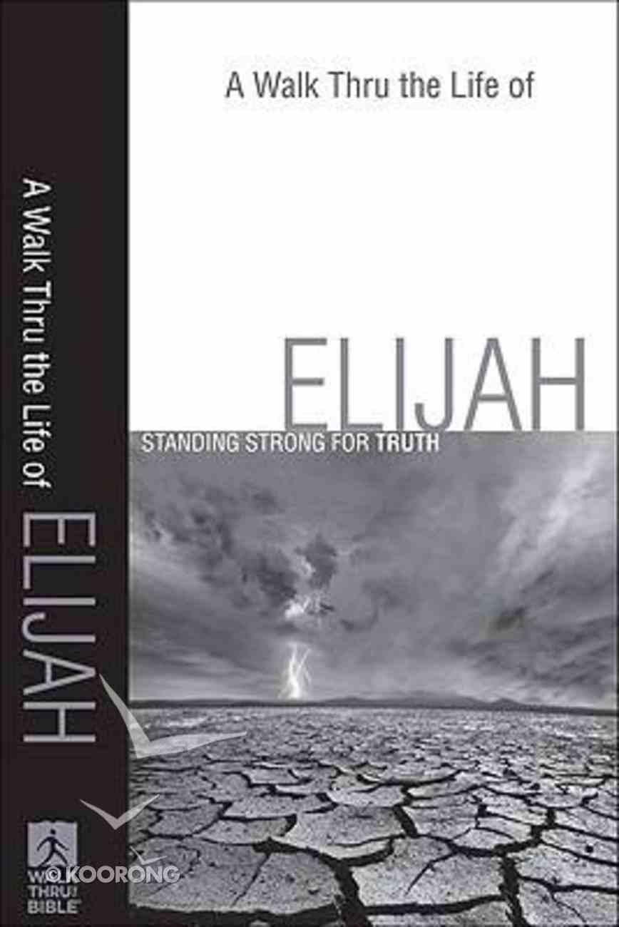 A Walk Thru the Life of Elijah (New Inductive Bible Study Series) Paperback