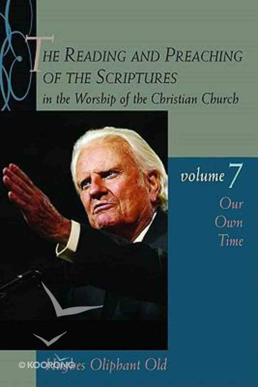 Our Own Time (#07 in The Reading And Preaching Of The Scriptures In The Worship Of The Christian Church Series) Paperback