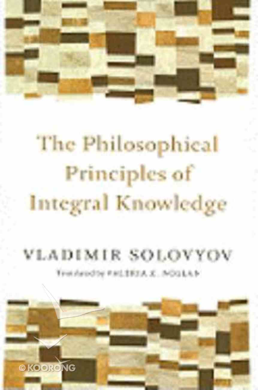 The Philosophical Principles of Integral Knowledge Paperback