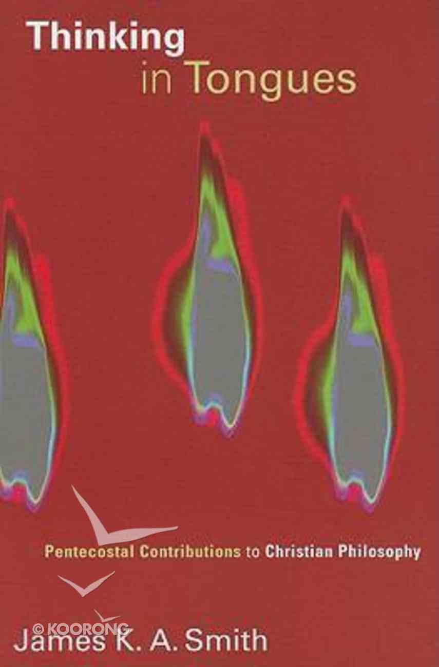 Thinking in Tongues (Pentecostal Manifestos Series) Paperback