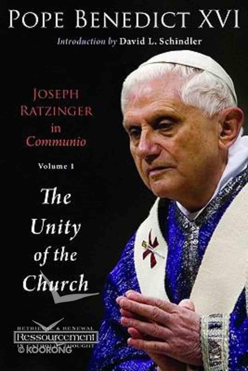 Joseph Ratzinger in Communio #01: Unity in the Church Paperback