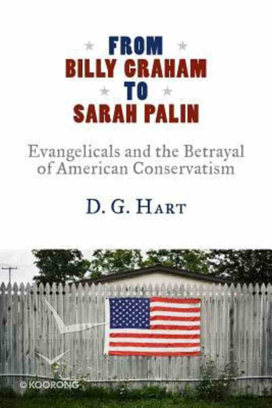 From Billy Graham to Sarah Palin Hardback