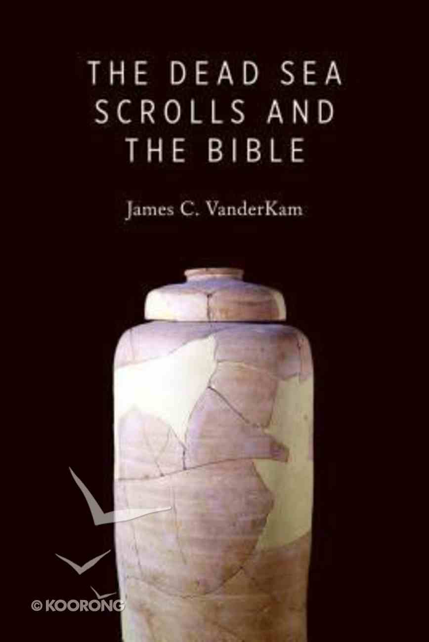 The Dead Sea Scrolls and the Bible Paperback