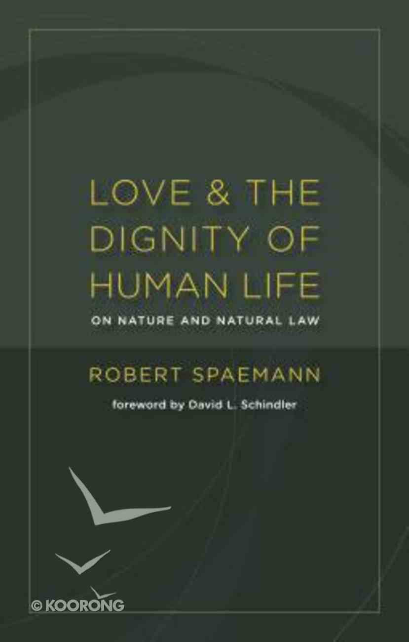 Love and the Dignity of Human Life Paperback