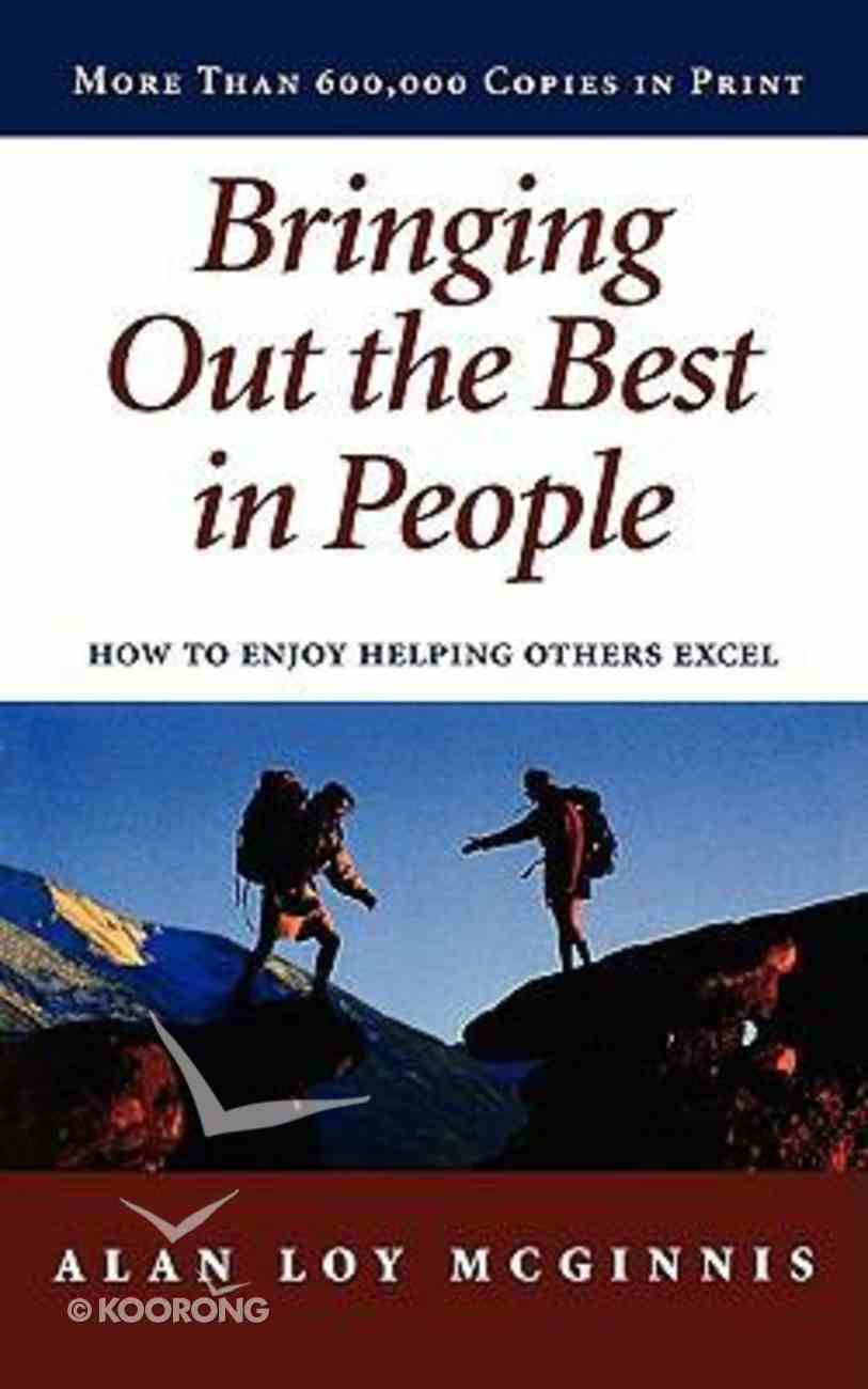 Bringing Out the Best in People Paperback