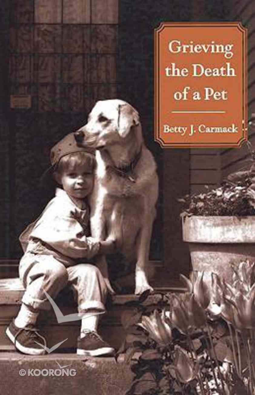 Grieving the Death of a Pet Paperback