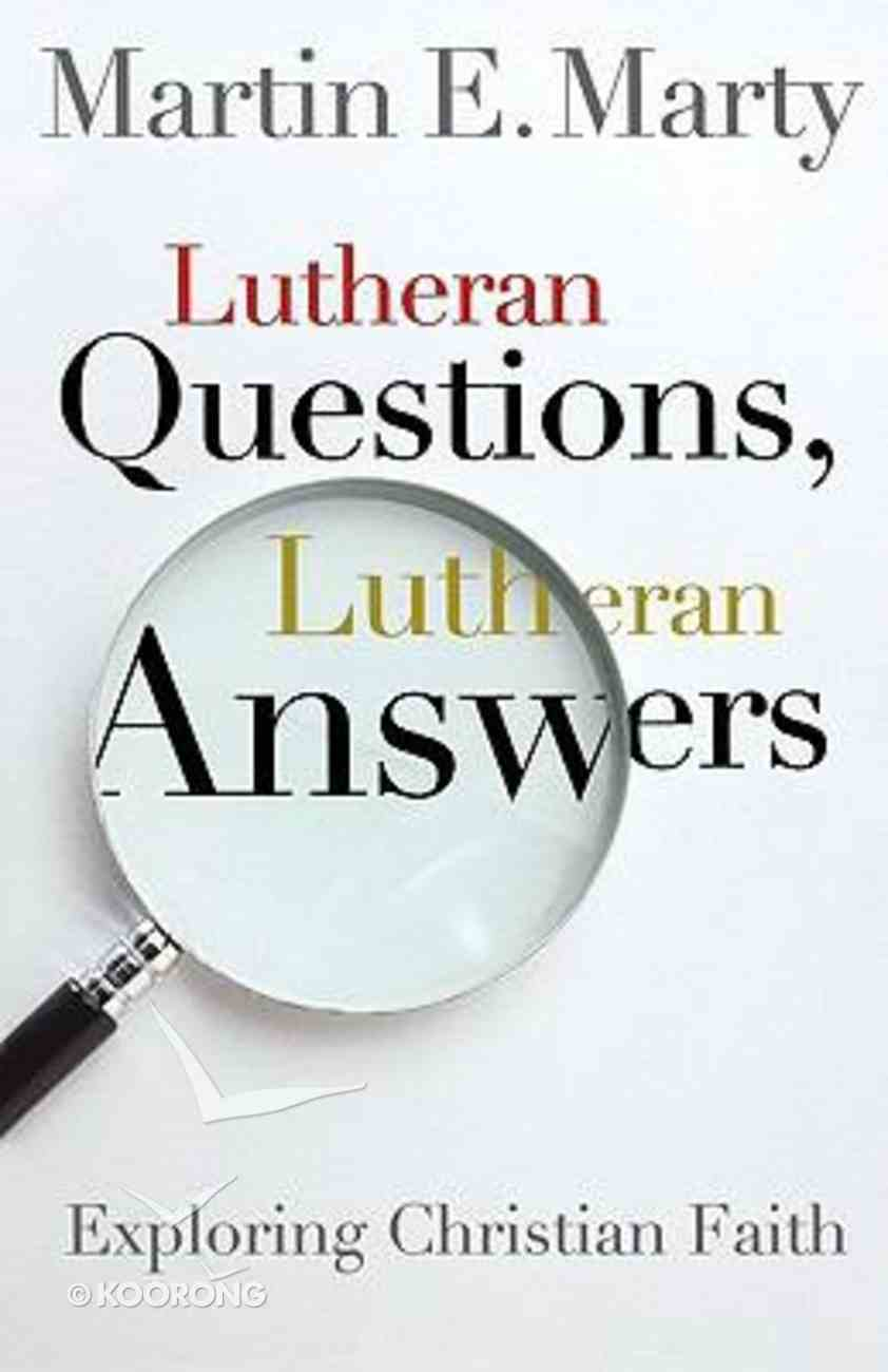 Lutheran Questions, Lutheran Answers Paperback