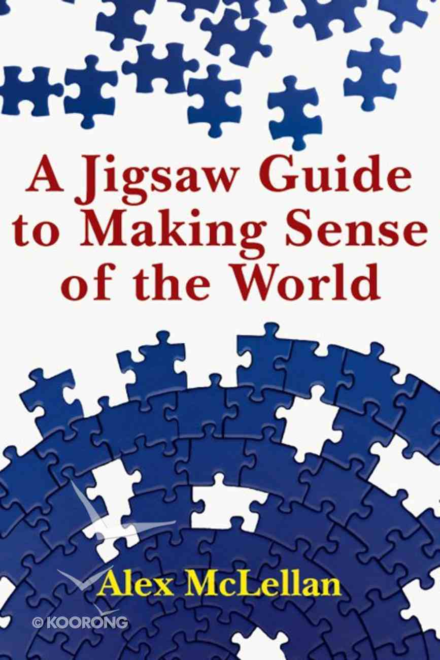 A Jigsaw Guide to Making Sense of the World Paperback