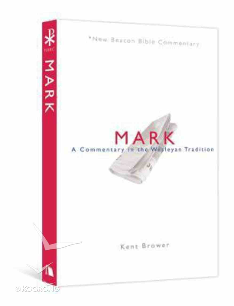 Mark (New Beacon Bible Commentary Series) Paperback