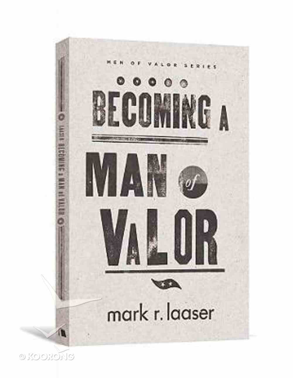 Men of Valor: Becoming a Man of Valor Paperback
