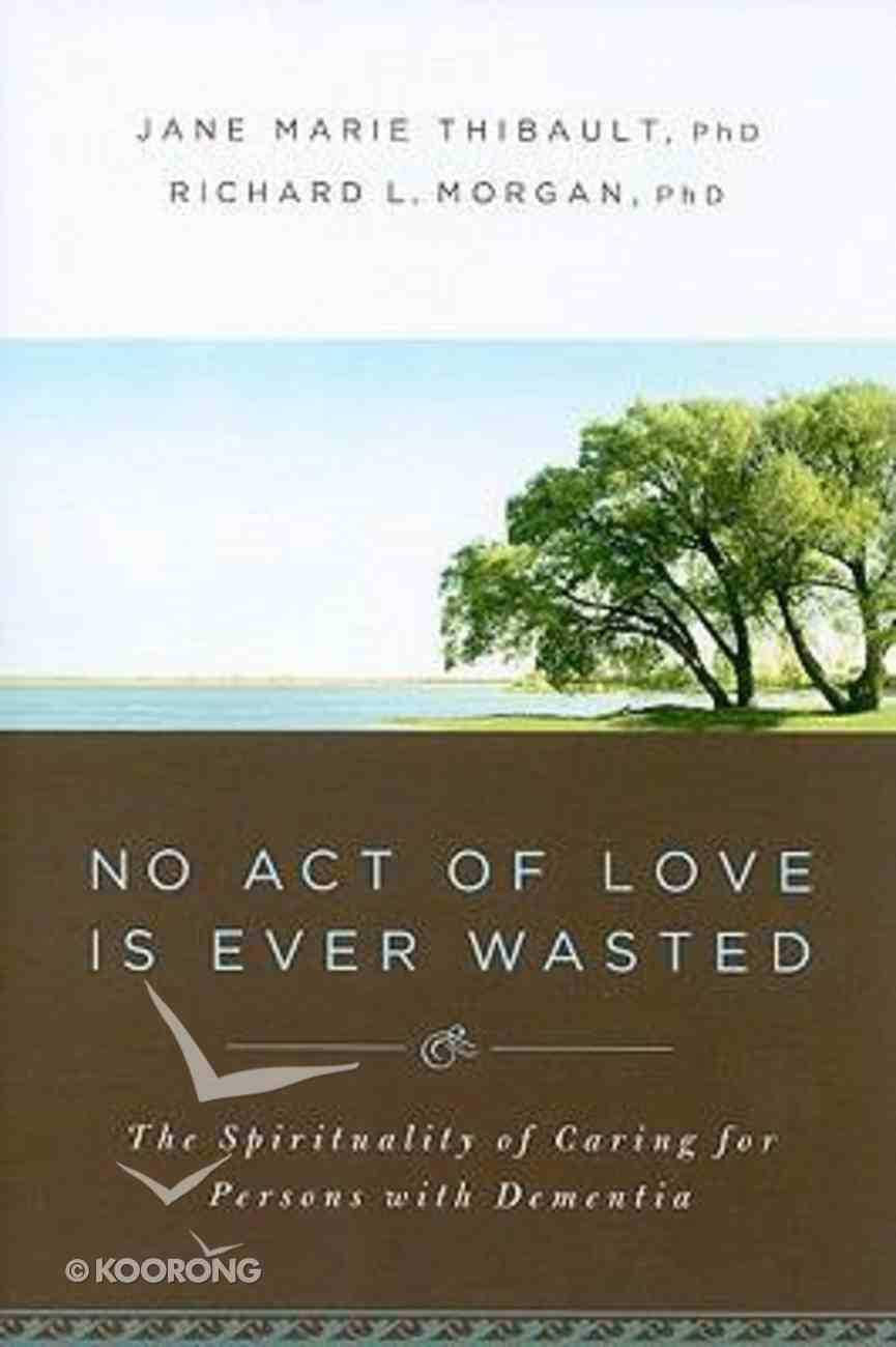 No Act of Love is Ever Wasted Paperback