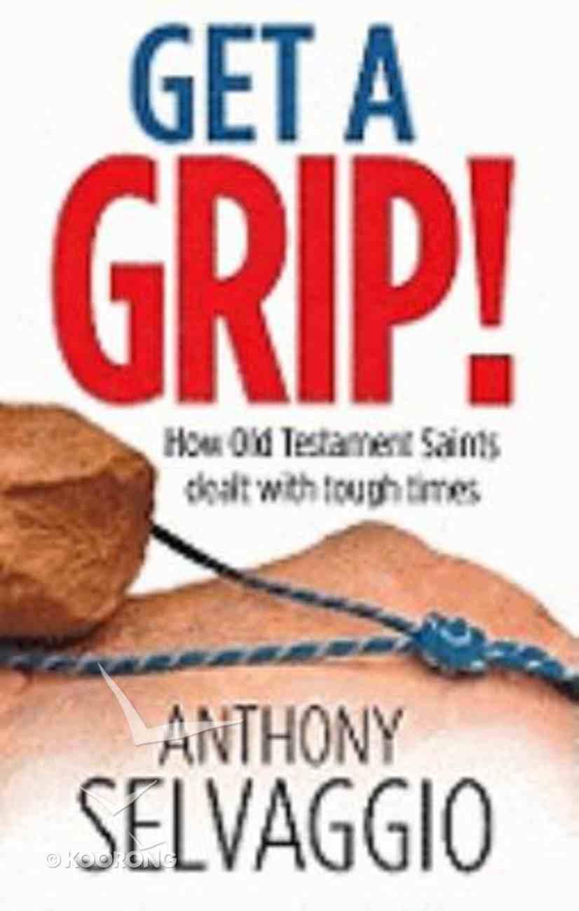 Get a Grip! Paperback
