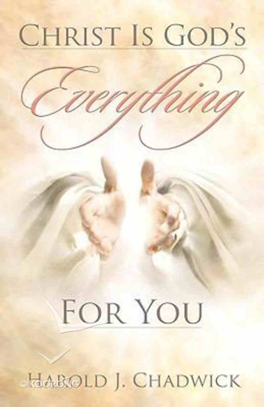 Christ is God's Everything For You Paperback