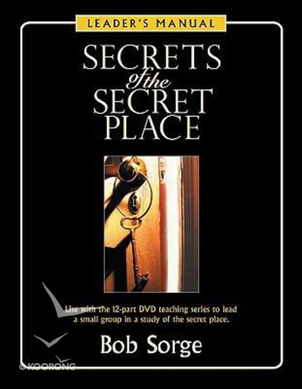 Secrets of the Secret Place (Leader's Manual) Paperback