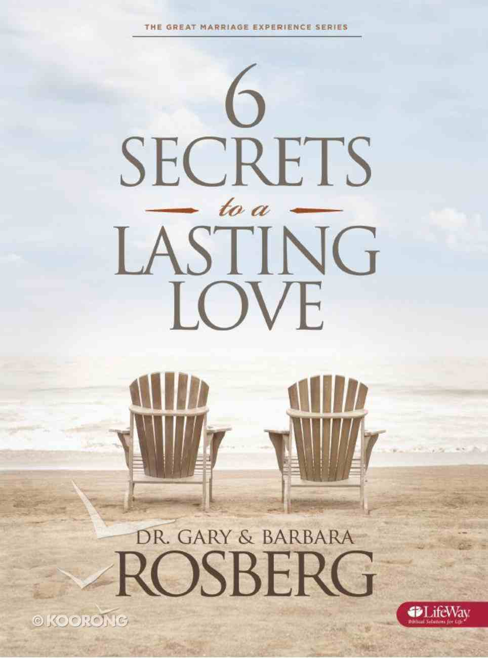 6 Secrets to a Lasting Love (Member Book, 7 Sessions) Paperback