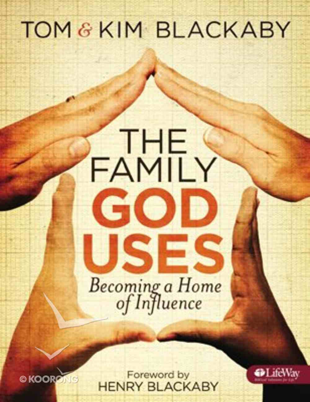 The Family God Uses (Member Book, 7 Sessions) Paperback