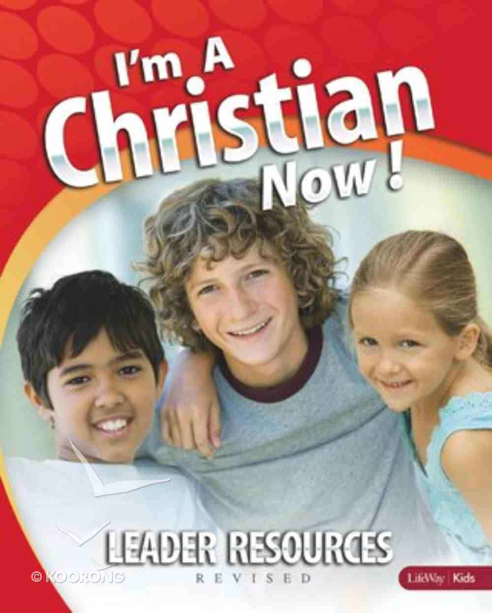 I'm a Christian Now (Leader Resources Kit) Pack