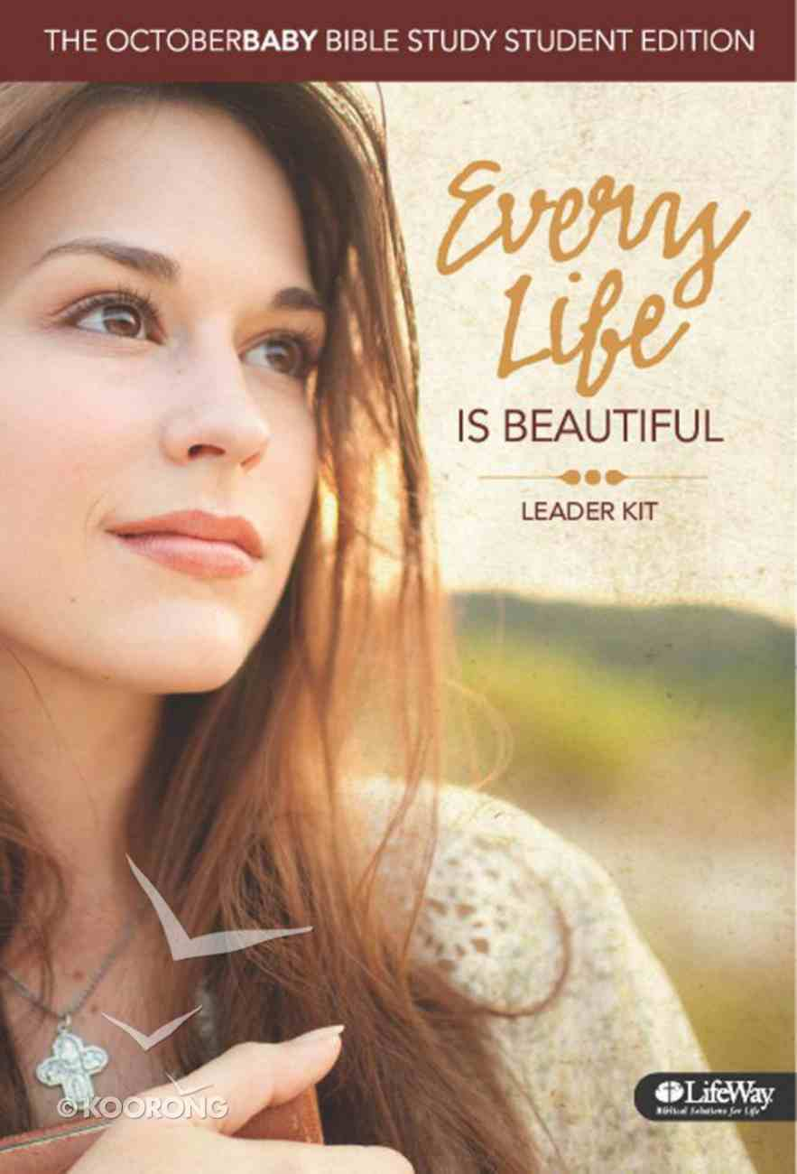 Every Life is Beautiful: Student Edition (Leader Kit) Pack