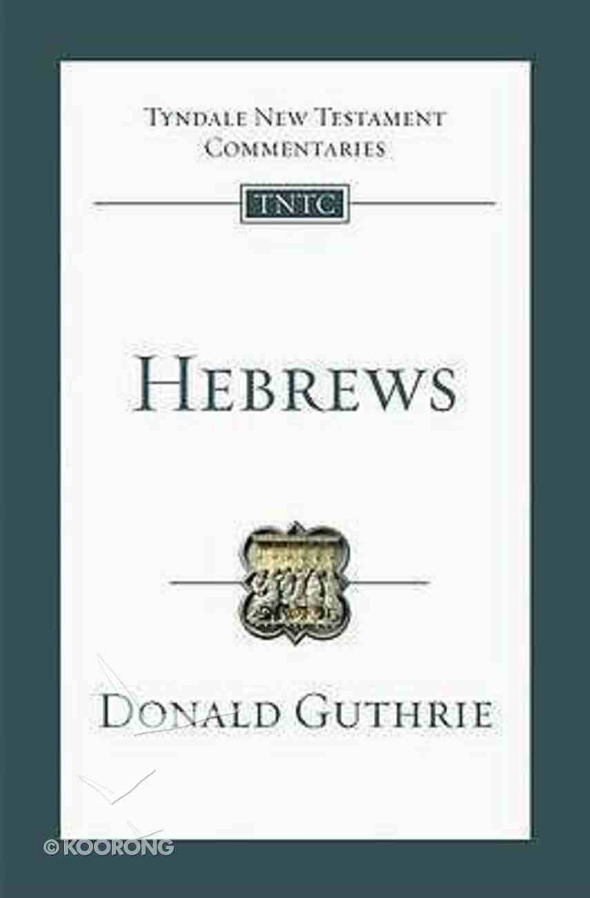 Hebrews (Re-Formatted) (Tyndale New Testament Commentary Re-issued/revised Series) Paperback