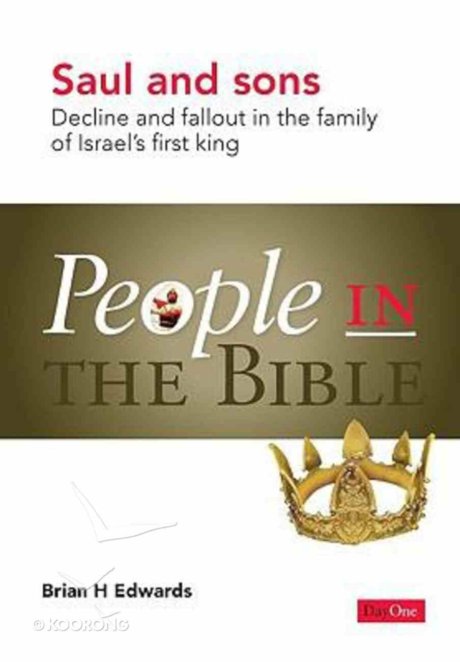 Saul and Sons - Decline and Fallout in the Family of Israel's First King (People In The Bible Series) Paperback