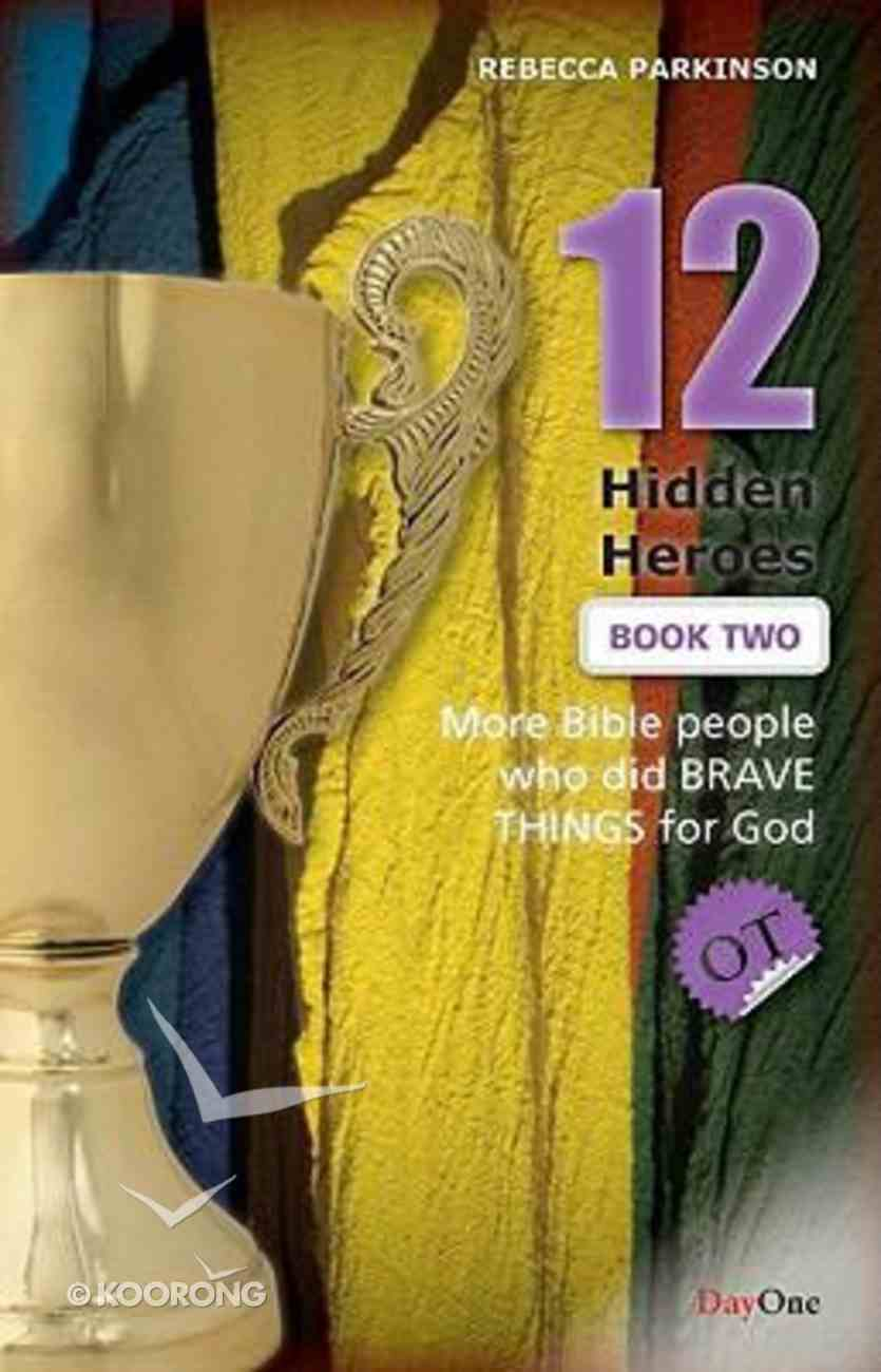 Twelve Hidden Heroes - Old Testament (Bible Heroes (Dayone) Series) Paperback