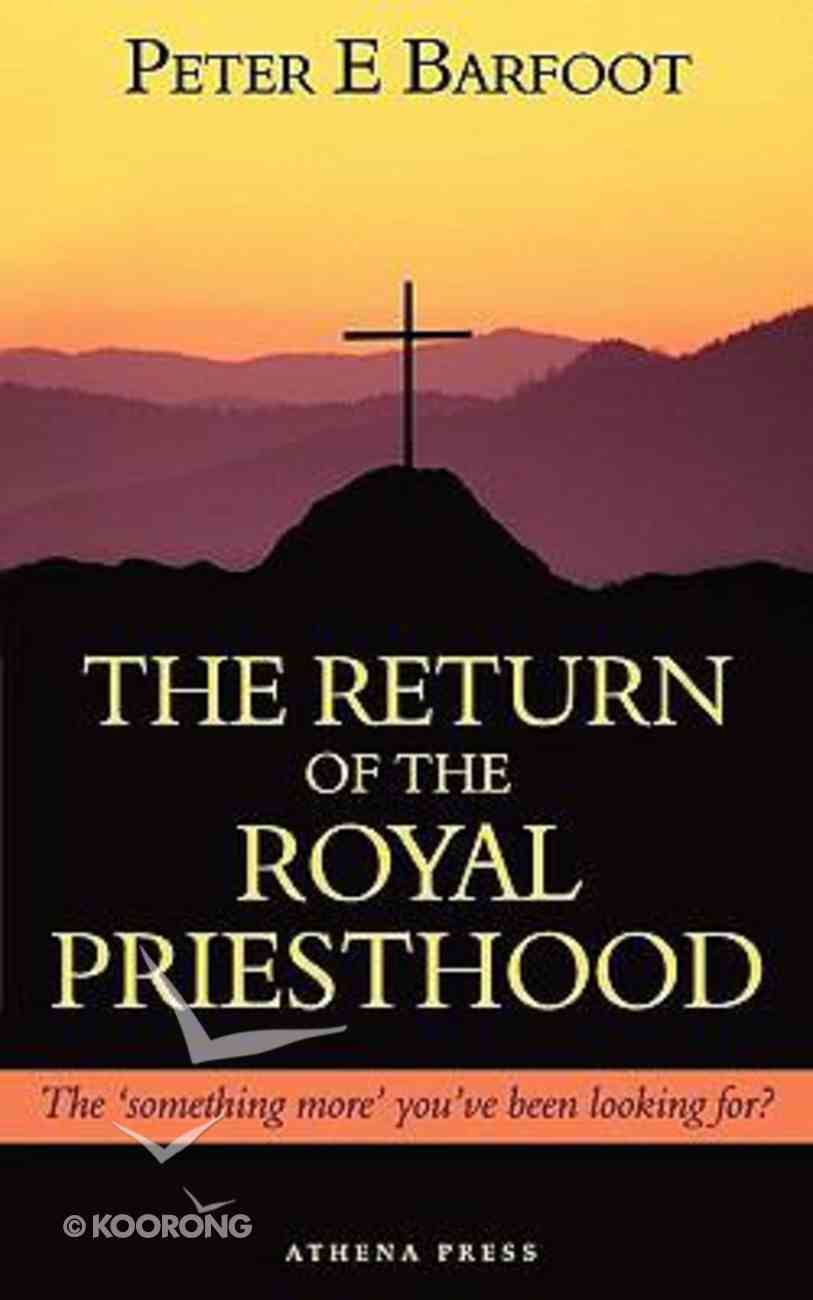 The Return of the Royal Priesthood Paperback