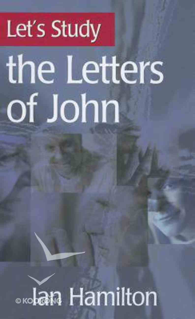 The Letters of John (Let's Study (Banner Of Truth) Series) Paperback