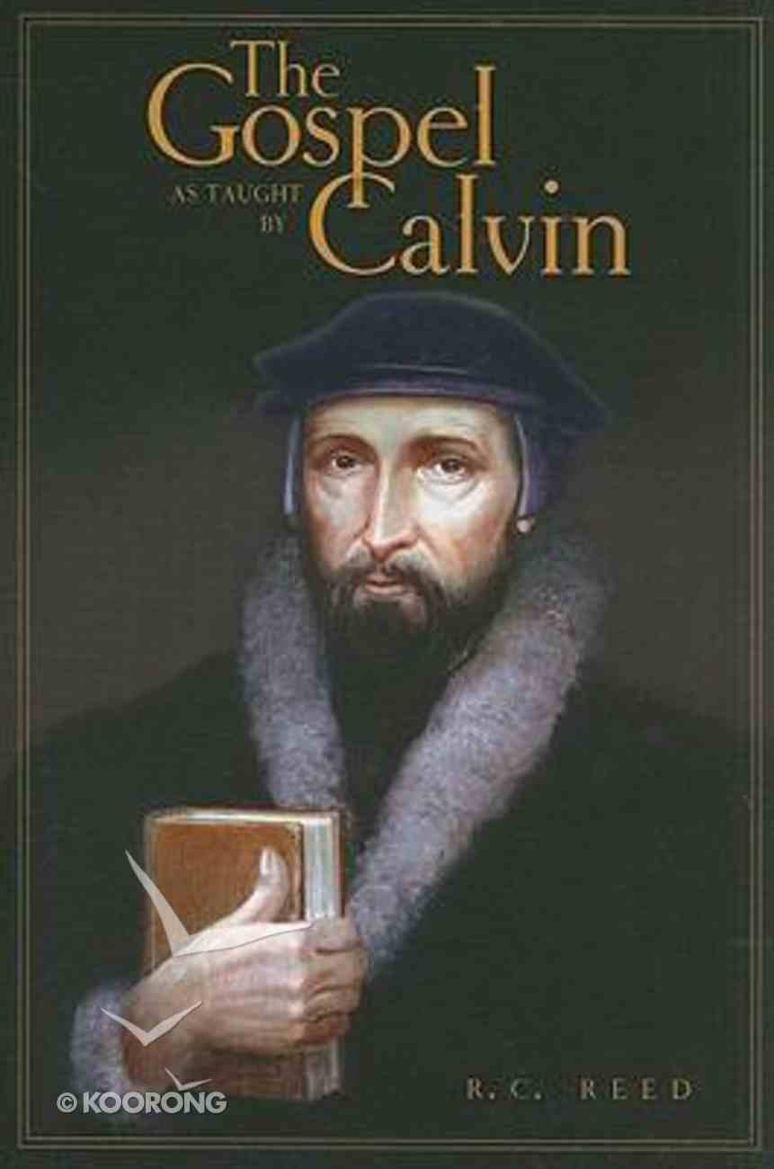 The Gospel as Taught By Calvin Paperback
