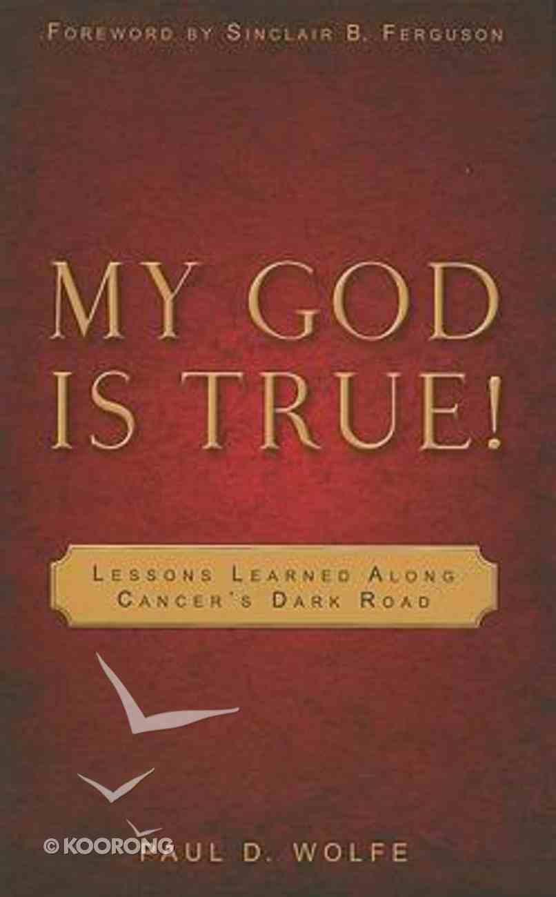 My God is True! Paperback