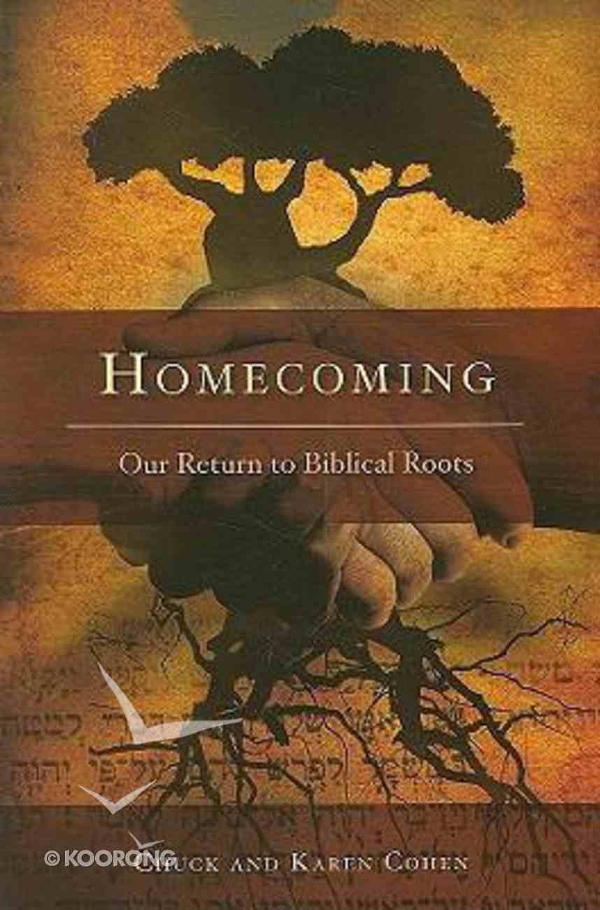 Homecoming: Our Return to Biblical Roots Paperback