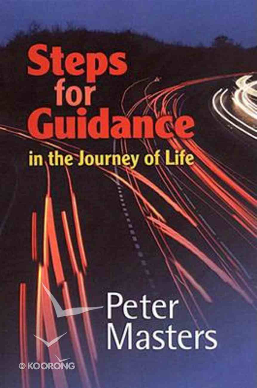 Steps For Guidance: In the Journey of Life Paperback