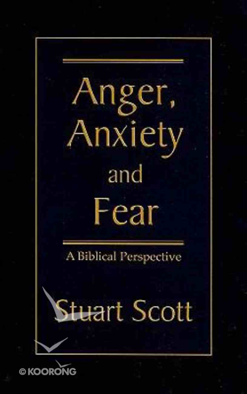Anger, Anxiety & Fear Paperback