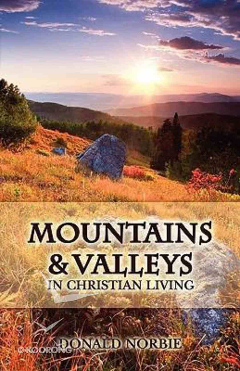 Mountains and Valleys in Christian Living Paperback