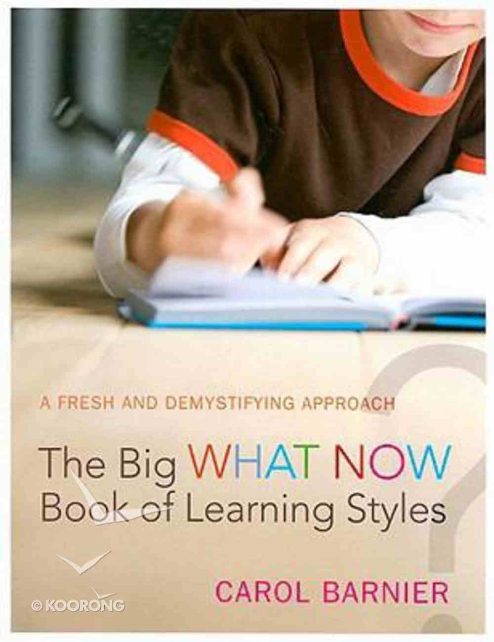 The Big What Now Book of Learning Styles Paperback