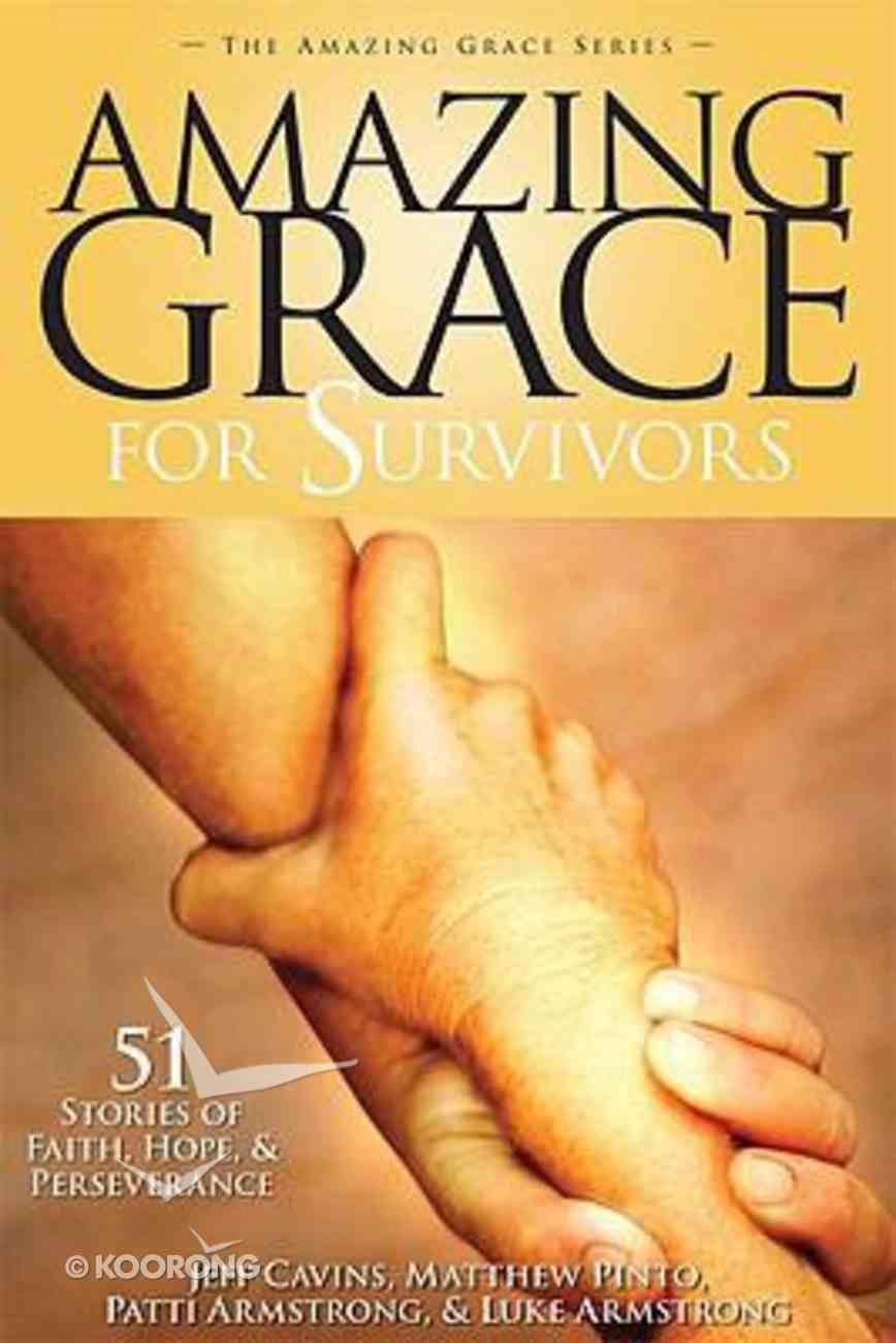 Amazing Grace For Survivors Paperback