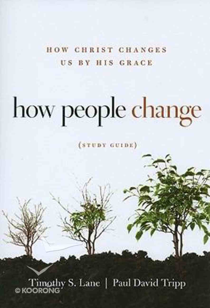 How People Change (Study Guide) Paperback