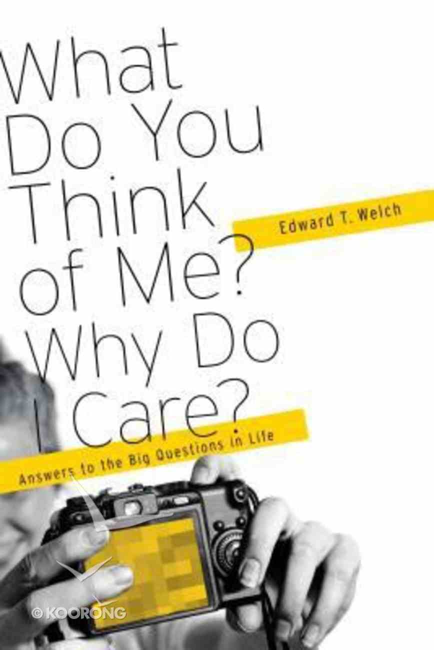 What Do You Think of Me? Why Do I Care? Paperback