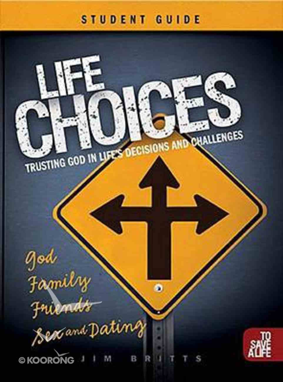 Life Choices: Trusting God in Life's Decisions and Challenges (Student Guide) Paperback